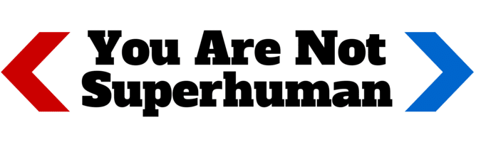 you-are-not-superhuman