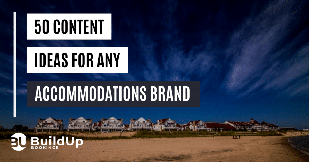 50 Content Ideas For Any Accommodations Brand 1