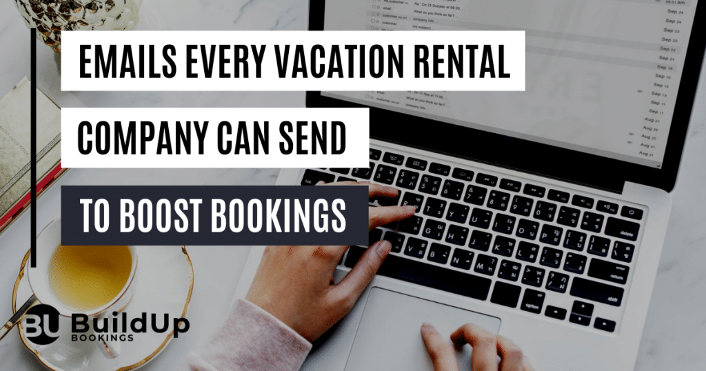 Emails Every Vacation Rental Company Can Send To Boost Bookings