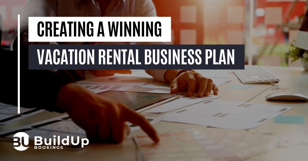 Creating A Winning Vacation Rental Business Plan
